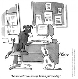 New Yorker cartoon: On the Internet, nobody knows you're a dog.